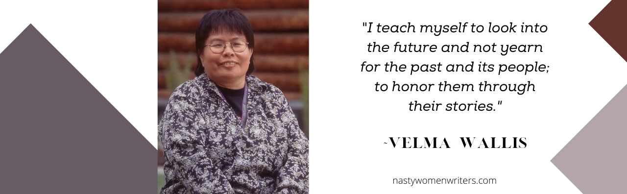 Holding Space for the Past and the Future: Velma Wallis and the Stories of the Gwich'in People of Alaska